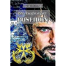 Per Amore e per Poseidon: La Virtù di Fides (Per Amore e per ... Vol. 5)