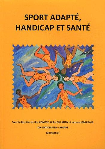 Sport adapté, handicap et santé par Roy Compte, Gilles Bui-Xuan, Jacques Mikulovic