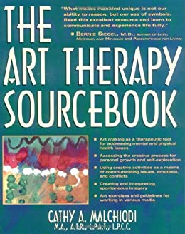 The Art Therapy Sourcebook by [Malchiodi, Cathy]