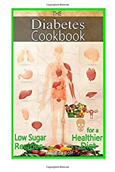 The Diabetes Cookbook: Includes Low Sugar Recipes for a Healthier Diet: Volume 21 (The Home Life Series) by Melinda Rolf (2015-02-10)