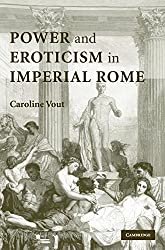 Power and Eroticism in Imperial Rome by Caroline Vout (2007-04-16)