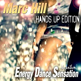 Marc Hill-Energy Dance Sensation (The Anthem) (Hands Up Edition)