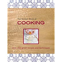 The Golden Book of Cooking: Over 250 Great Recipes and Techniques. by Carla Bardi, Rachel Lane
