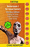 Borderlands 2 for Casual Gamers: Omnibus Edition: Playing the Game, Player Characters, Order of Play (English Edition)