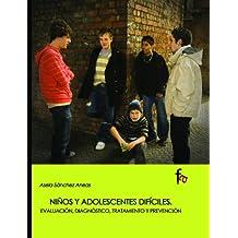 Niños y adolescentes difíciles : evaluación, diagnóstico, tratamiento y prevención (Psiquiatría.Psicología)