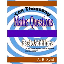 Ten Thousand Maths Questions: Basic Addition