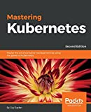 #1: Mastering Kubernetes: Master the art of container management by using the power of Kubernetes, 2nd Edition