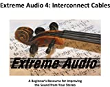 Extreme Audio 4: Interconnect Cables (English Edition)