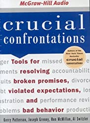 Crucial Confrontations: Tools for Resolving Broken Promises, Violated Expectations, and Bad Behavior by Kerry Patterson (2005-09-14)