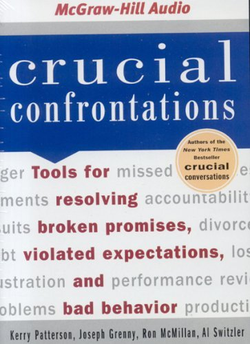 Portada del libro Crucial Confrontations: Tools for Resolving Broken Promises, Violated Expectations, and Bad Behavior by Kerry Patterson (2005-09-14)