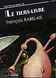 Le Tiers livre (Français moderne et moyen Français comparés)