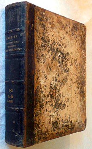 Répertoire général et raisonné de l'enregistrement... Nouveau traité, en forme de dictionnaire, des droits d'enregistrement, de transcription, de timbre, de greffe,... par M. M.-D. Garnier,... 21e tirage. 4e édition