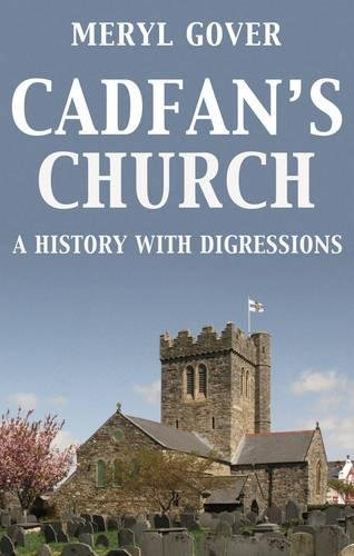 Cadfan's Church: A History with Digressions