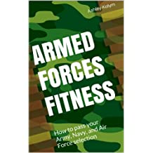 Armed Forces Fitness - How to pass your Army, Navy, and Air Force selection