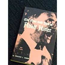 The Rise and Fall of Adolf Hitler by William L. Shirer (1964-12-23)