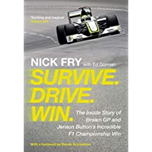 Survive. Drive. Win.: The Inside Story of Brawn GP and Jenson Button\'s Incredible F1 Championship Win