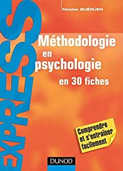 Méthodologie en psychologie - en 30 fiches