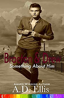 Braeton & Drew (Something About Him Book 4) by [Ellis, A.D.]