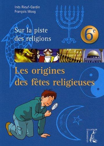 Les origines des fêtes religieuses par Inès Rieuf-Gardin