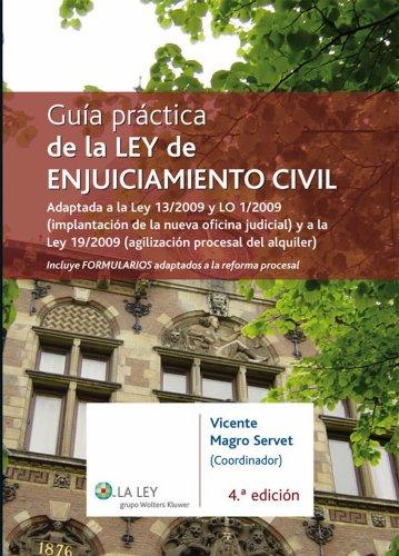 Guía práctica de la Ley de Enjuiciamiento Civil: Adaptada a la Ley 13/2009 y LO 1/2009 (implantación de la nueva oficina judicial) y a la Ley 19/2009 (agilización ... procesal del alquiler) (Spanish Edition)