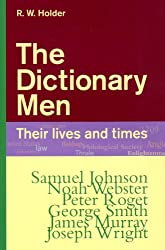 The Dictionary Men: Their Lives and Times