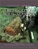 Archéologie sous-marine - Pratique, patrimoine, médiation