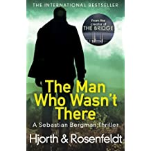 The Man Who Wasn't There by Michael Hjorth (2016-11-17)