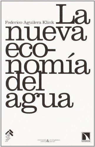 Nueva Economia Del Agua,La (Economía Crítica y Ecologismo Social) por Federico Aguilera Klink