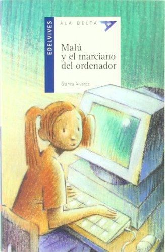 Malu y el marciano del ordenador (Ala Delta (Serie Azul))
