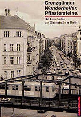 Grenzgänger. Wunderheiler. Pflastersteine. - Die Geschichte der Gleimstraße in Berlin