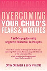 Overcoming Your Child's Fears and Worries: A Self-help Guide Using Cognitive Behavioral Techniques (Overcoming Books)