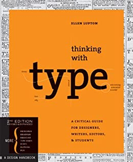 Thinking with Type: A Critical Guide for Designers, Writers, Editors, & Students par [Lupton, Ellen]