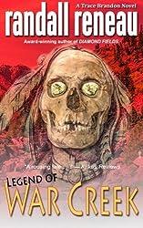 Legend of War Creek (Trace Brandon) (Volume 4) by Randall Reneau (2015-06-11)