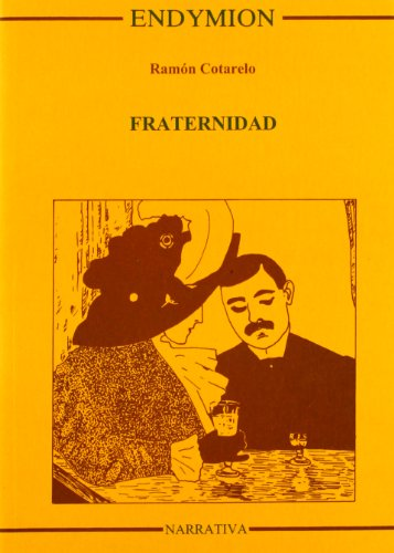 Fraternidad (Narrativa) por Ramón García Cotarelo