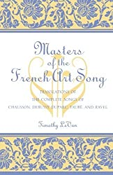 Masters of the French Art Song: Translations of the Complete Songs of Chausson, Debussy, Duparc, Faure, and Ravel by Timothy LeVan (2002-01-15)