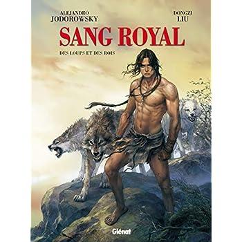 Sang Royal - Tome 03: Des loups et des rois