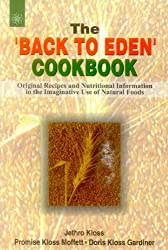 The Back to Eden Cookbook by Jethro Kloss (2005-12-01)