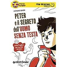 Peter e il segreto dell'uomo senza testa. Fun Reading - Livello 2 (Livello due Vol. 1)