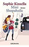 Mini Shopaholic: Ein Shopaholic-Roman 6 (Schnäppchenjägerin Rebecca Bloomwood, Band 6)