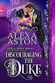 Discouraging the Duke (Dukes Done Wrong Book 1) (English Edition)