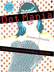 Dot Mania: Extreme Connect-the-Dots Puzzles by Conceptis Puzzles (2008-08-02)