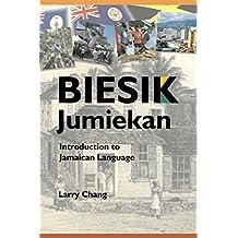 Biesik Jumiekan: Introduction to Jamaican Language (English Edition)
