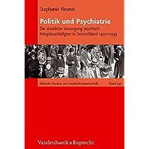 Politik und Psychiatrie: Die staatliche Versorgung psychisch Kriegsbeschädigter in Deutschland 1920 - 1939 (Kritische Studien zur ... Geschichte«, ISBN 978-3-525-37021-6, aus.)