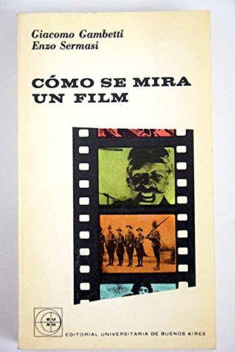 COMO SE MIRA UN FILM. Cine: Conciencia de un fenómeno