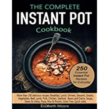 The Complete Instant Pot® Electric Pressure Cooker Cookbook: 250 Essential Instant pot® Recipes for Everyday (English Edition)