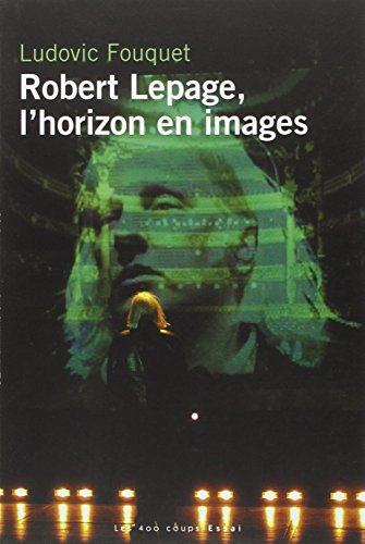 Robert Lepage, l'horizon en images