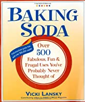 Baking Soda: Over 500 Fabulous, Fun, and Frugal Uses You've Probably Never Thought of (Lansky, Vicki) - Book Peddlers