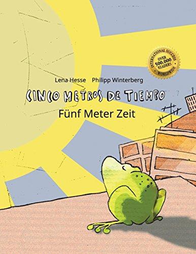 Cinco metros de tiempo/Fünf Meter Zeit: Libro infantil ilustrado español-alemán (Edición bilingüe) - 9781497588981