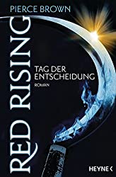 Red Rising - Tag der Entscheidung: Red-Rising-Trilogie 03