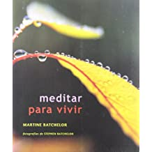 Meditar para vivir / Meditate to Live